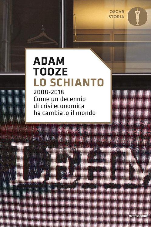 Schianto. 2008-2018 di Adam Tooze