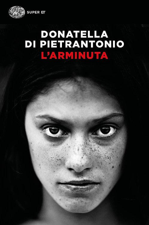 L'Arminuta di Donatella Di Pietrantonio - Einaudi