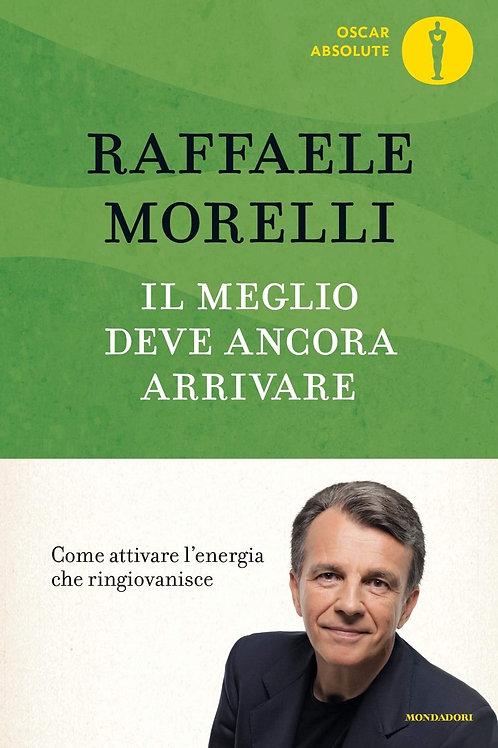 Il meglio deve ancora arrivare di Raffaele Morelli