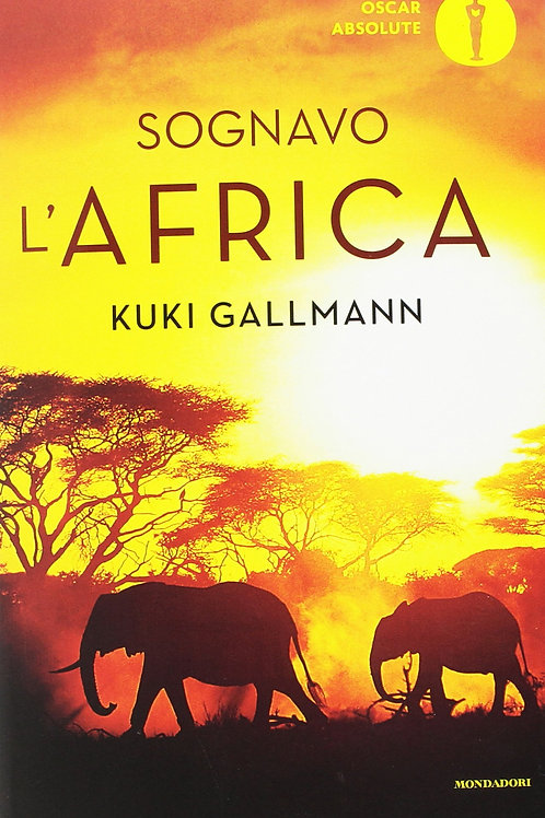 Sognavo l'africa di Kuki Gallmann