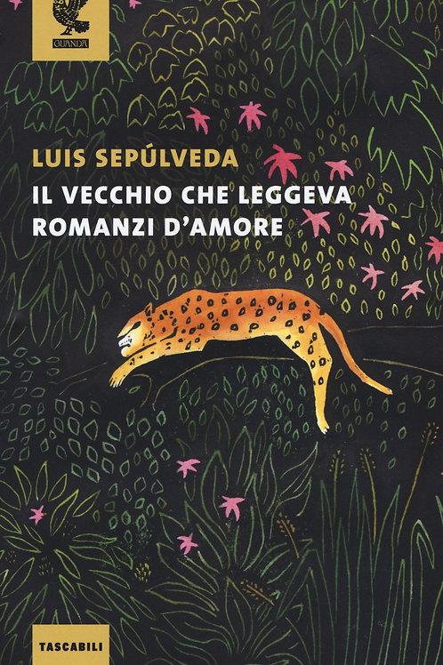 Il vecchio che leggeva romanzi d'amoredi Luis Sepùlveda