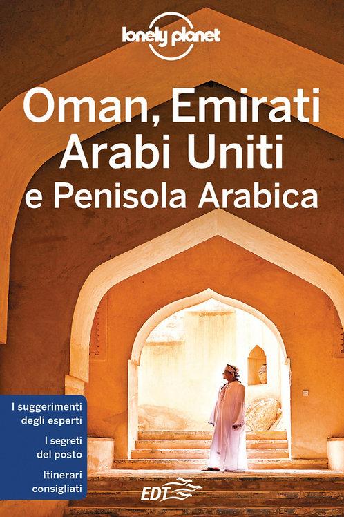 Oman, Emirati Arabi Uniti e Penisola Arabica Guida di viaggio 7a edizione - Feb