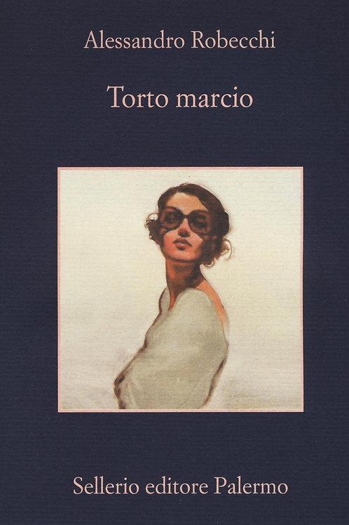 Torto marcio di Alessandro Robecchi - Sellerio