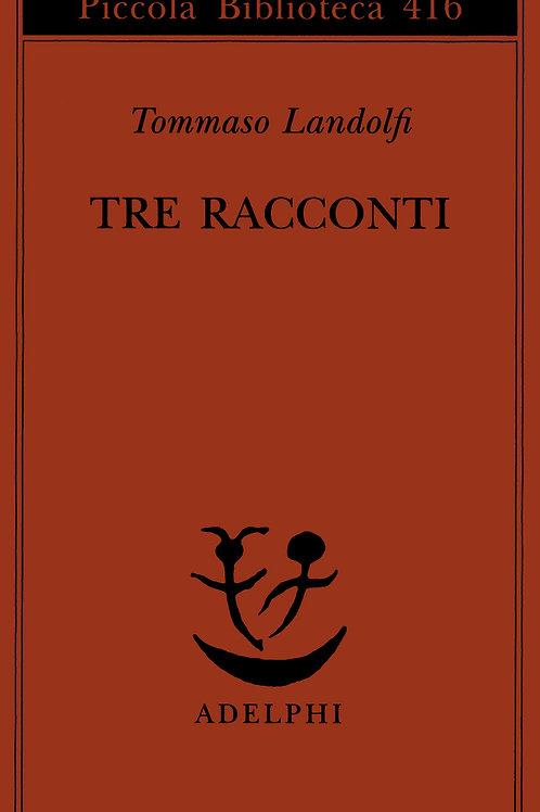 Tre racconti di Tommaso Landolfi