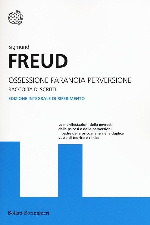 Ossessione, paranoia, perversione di Sigmund Freud