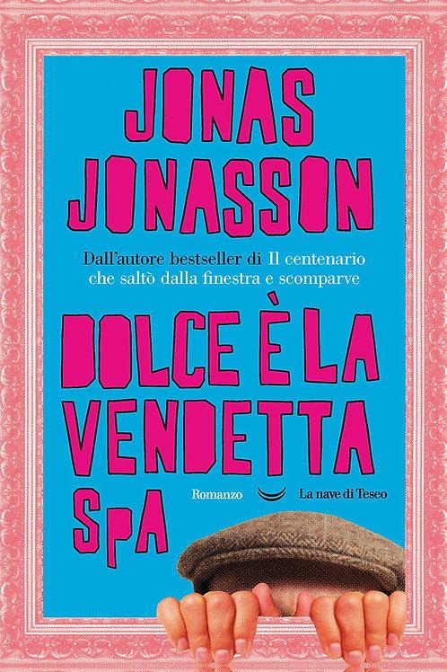 Dolce è la vendetta SpA di Jonas Jonasson