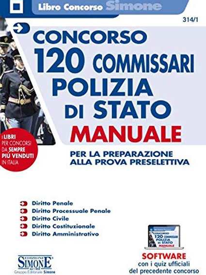 Concorso 120 commissari polizia di stato. Manuale per la preparazione alla prova