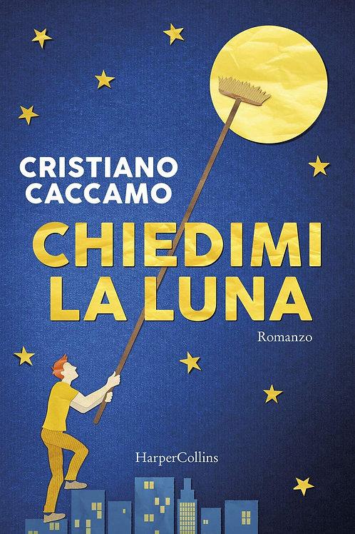 Chiedimi la luna di Cristiano Caccamo