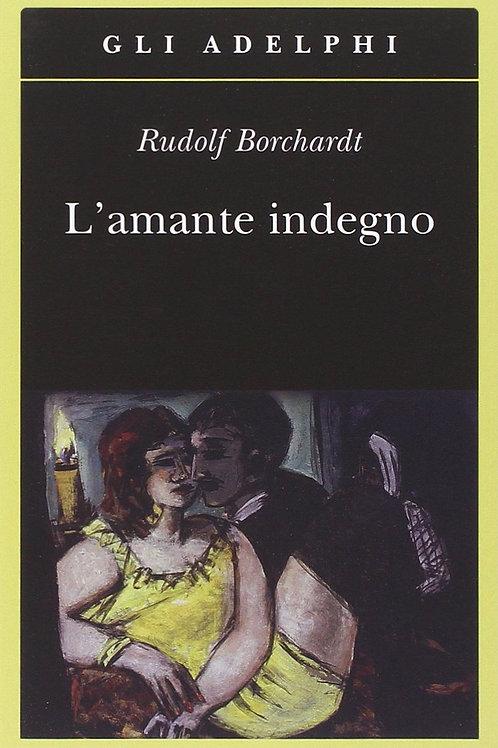 L' amante indegno di Rudolf Borchardt