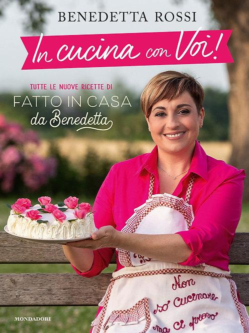 In cucina con voi! di Benedetta Rossi - Mondadori Electa