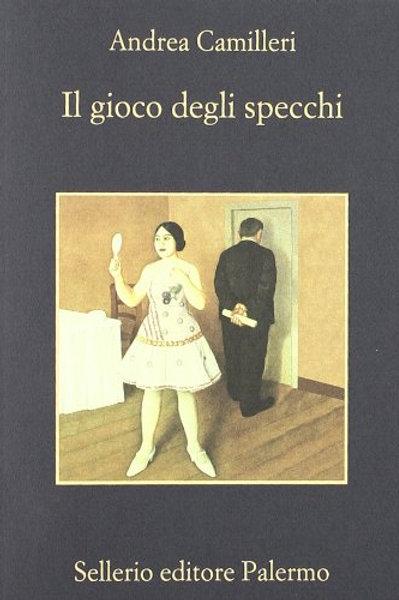 Il gioco degli specchi di Andrea Camilleri - Sellerio