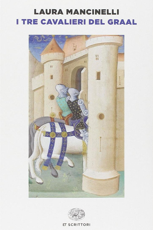 I tre cavalieri del Graal di Laura Mancinelli