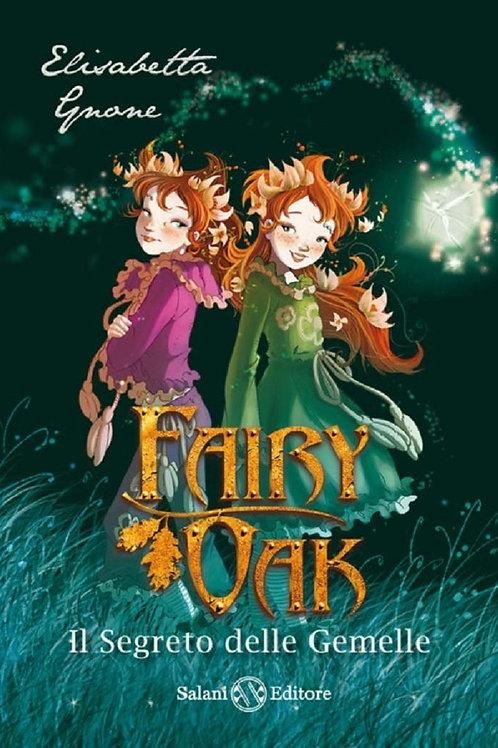 Il segreto delle gemelle. Fairy Oak: 1 di Elisabetta Gnone - Salani
