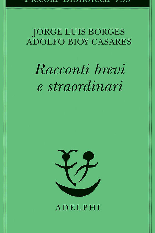 Racconti brevi e straordinari di Adolfo Bioy Casares