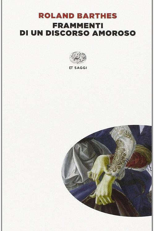 Frammenti di un discorso amoroso di Barthes Roland