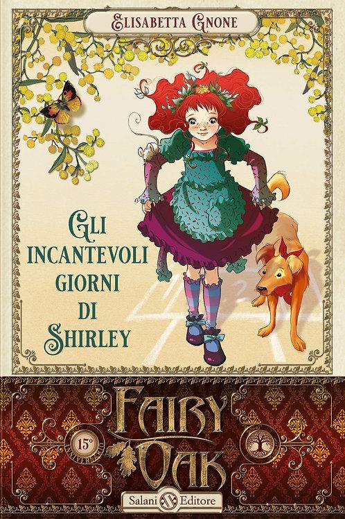 Fairy Oak Gli incantevoli giorni di Shirly di Elisabetta Gnone