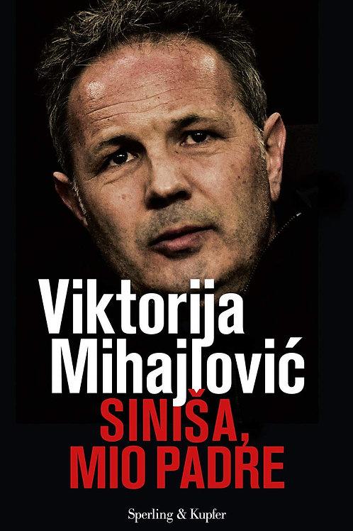 Sinisa, mio padre di Viktorija Mihajlovic