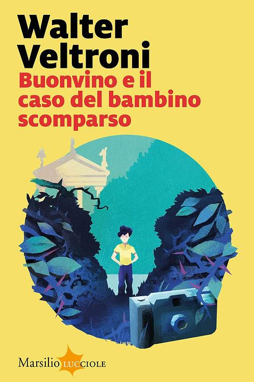 Buonvino e il caso del bambino scomparso di Walter Veltroni