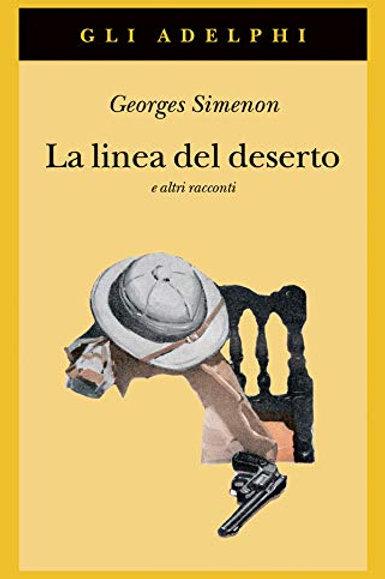La linea del deserto e altri racconti di Georges Simenon