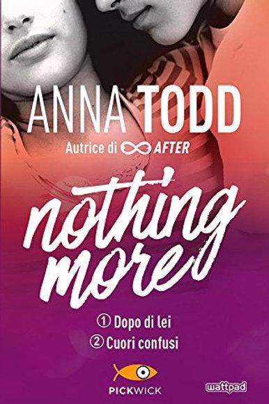Dopo di lei-Cuori confusi. Nothing more di Anna Todd - Pickwick