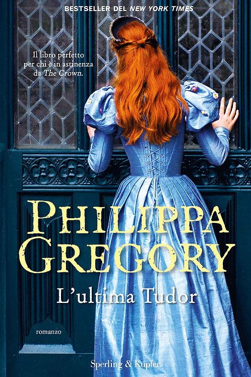 L'ultima Tudor di Philippa Gregory
