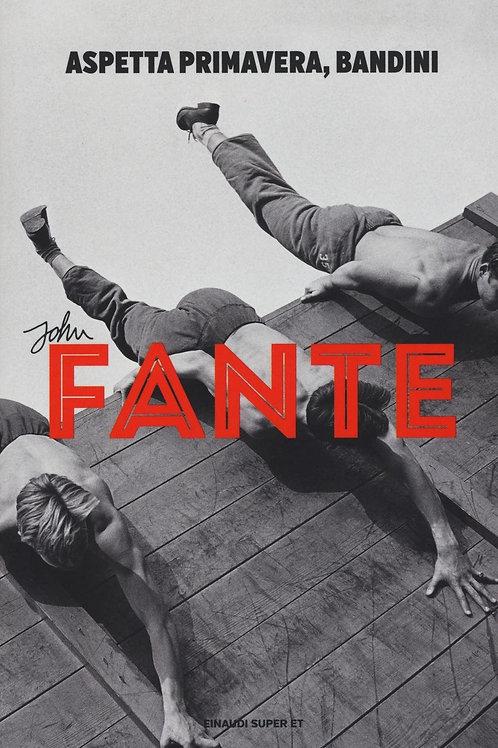 Aspetta primavera, Bandini di John Fante