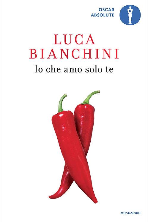 Io che amo solo te di Luca Bianchini
