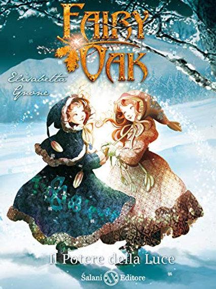 Il potere della luce. Fairy Oak: 3 di Elisabetta Gnone - Salani