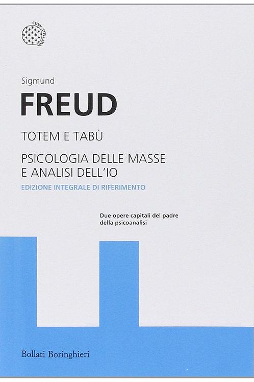 Totem e tabù - Psicologia delle masse e analisi dell'Io di Sigmund Freud