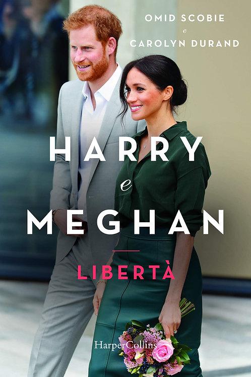 Harry e Meghan Liberta' di Omid Scobie e Carolyn Durand
