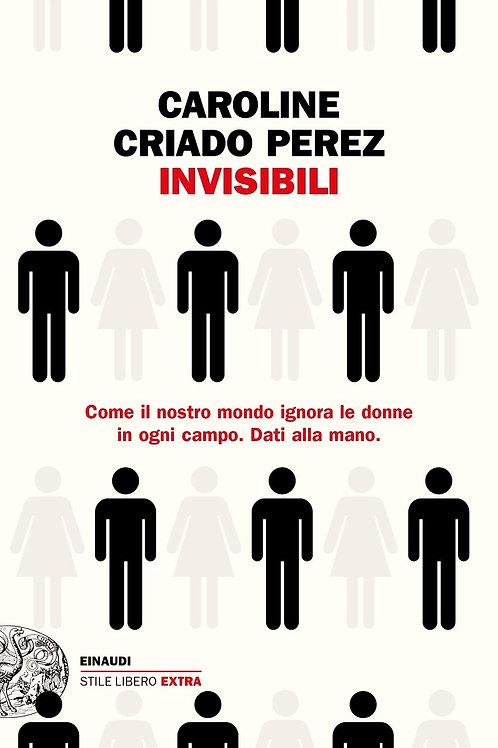 Invisibili di Criado Perez Caroline