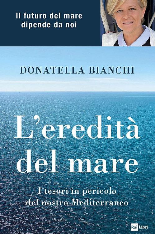 L'eredità del mare di Donatella Bianchi