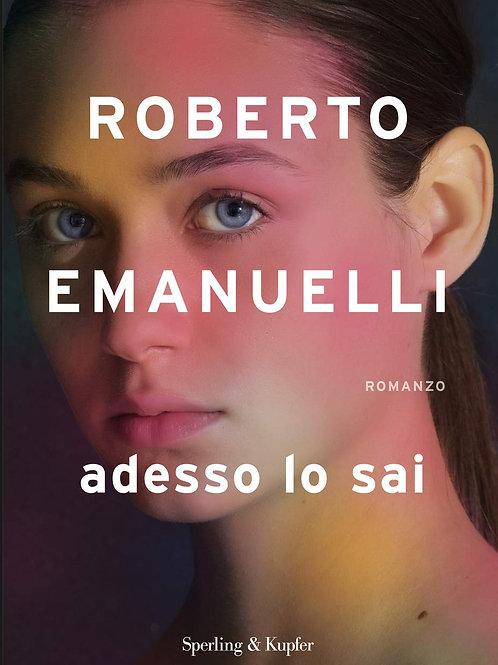 Adesso lo sai di Roberto Emanuelli