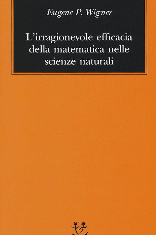 L'irragionevole efficacia della matematica nelle scienze nat..di Eugene Wigner