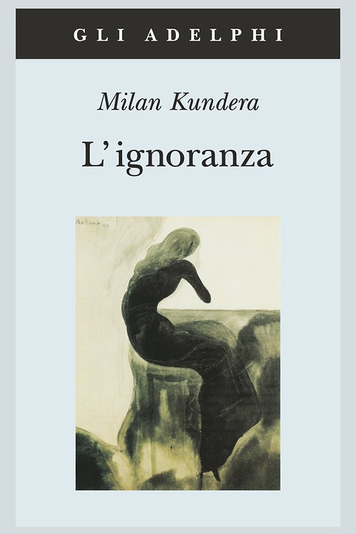 L'ignoranza di Milan Kundera
