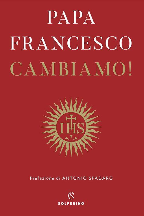 Cambiamo! Riflessioni spirituali di Papa Francesco