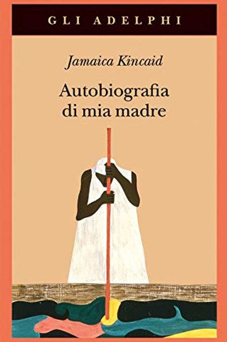 Autobiografia di mia madre di Jamaica Kincaid