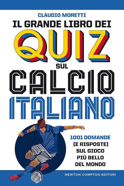 Il grande libro dei quiz sul calcio italiano di Claudio Moretti