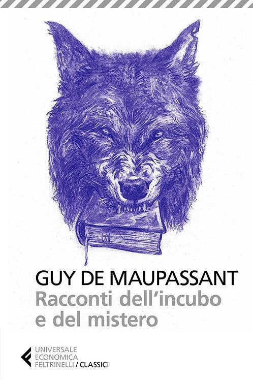 Racconti dell'incubo e del mistero di De Maupassant Guy