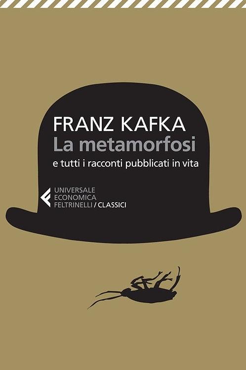 La metamorfosi e tutti racconti pubblica di Franz Kafka