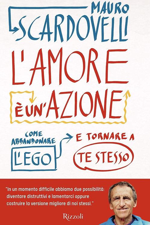 L'amore è un'azione di Mauro Scardovelli