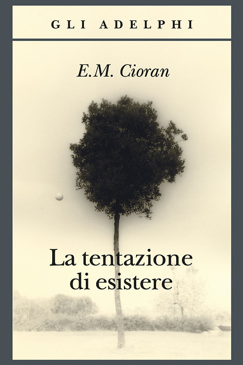 La tentazione di esistere di Emil M. Cioran