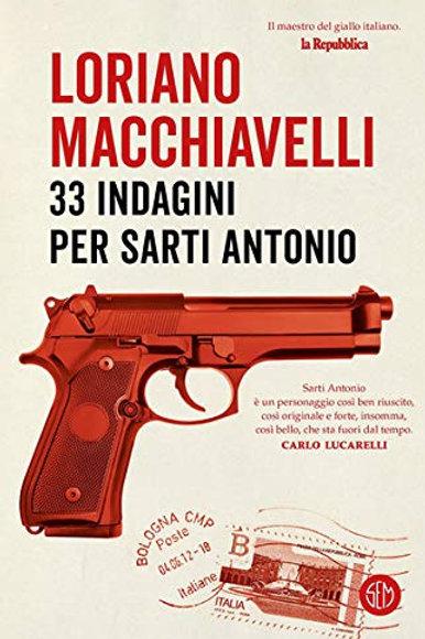 33 indagini per Sarti Antonio di Loriano Macchiavelli
