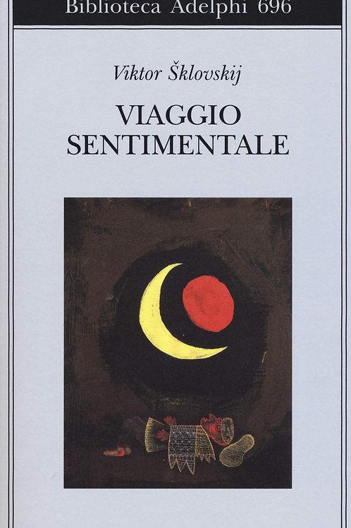 Viaggio sentimentale di  Viktor Sklovskij - Adelphi