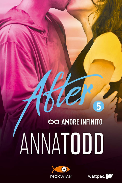 Amore infinito. After: 5 di Anna Todd - Pickwick
