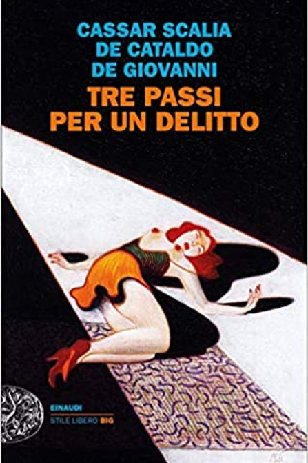Tre passi per un delitto di  Cassar Scalia De Cataldo De Giovanni