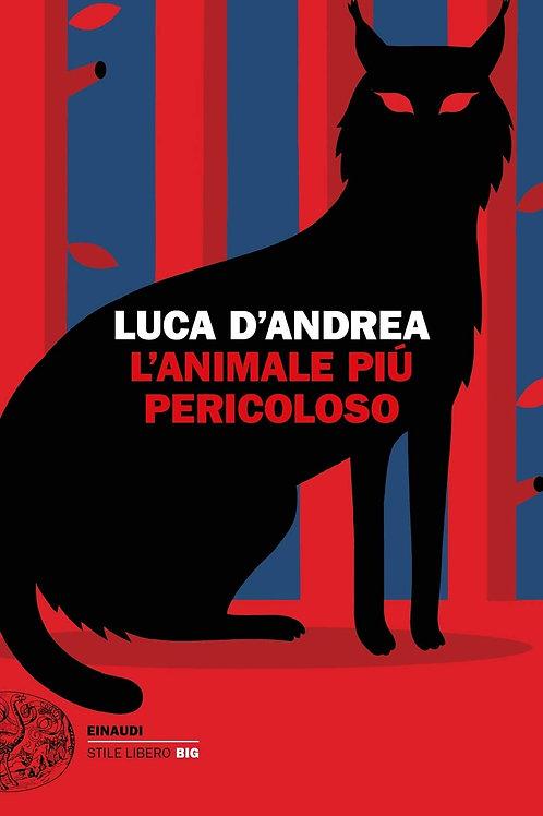 L'animale piu' pericoloso di D'Andrea Luca