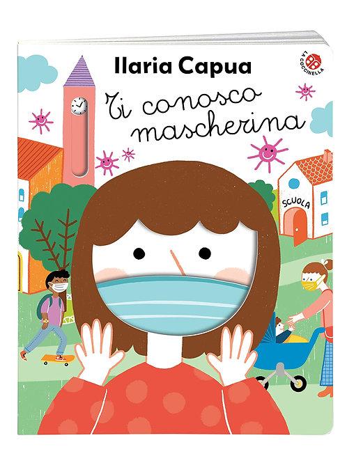Ti conosco mascherina di Ilaria Capua