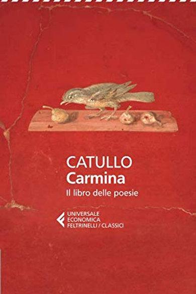 Carmina. Il libro delle poesie di Catullo