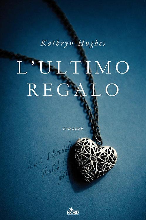 L'ultimo Regalo di Kathryn Hughes